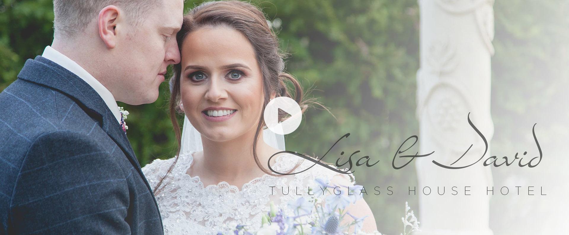 Lisa & David - Tullyglass House Hotel wedding video